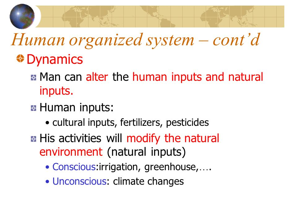 Human organized system – cont'd