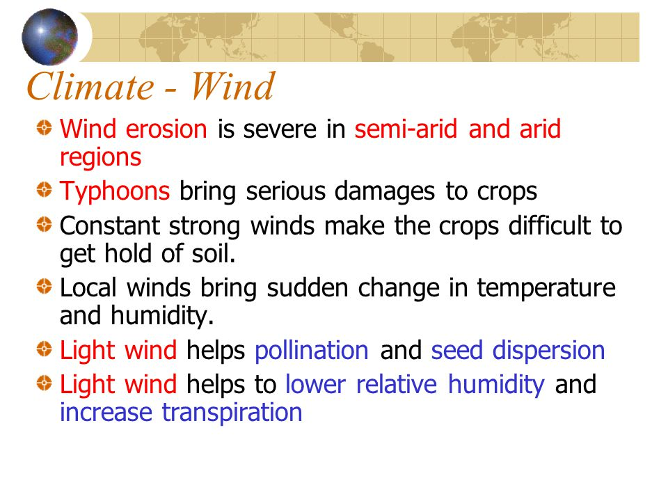 Climate - Wind Wind erosion is severe in semi-arid and arid regions