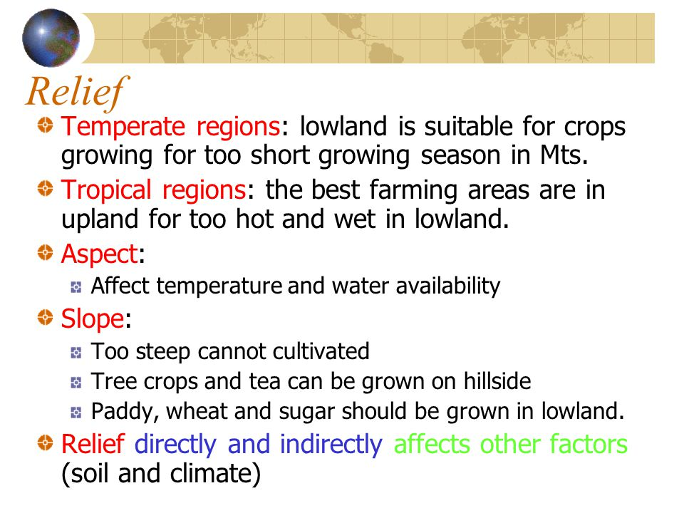 Relief Temperate regions: lowland is suitable for crops growing for too short growing season in Mts.