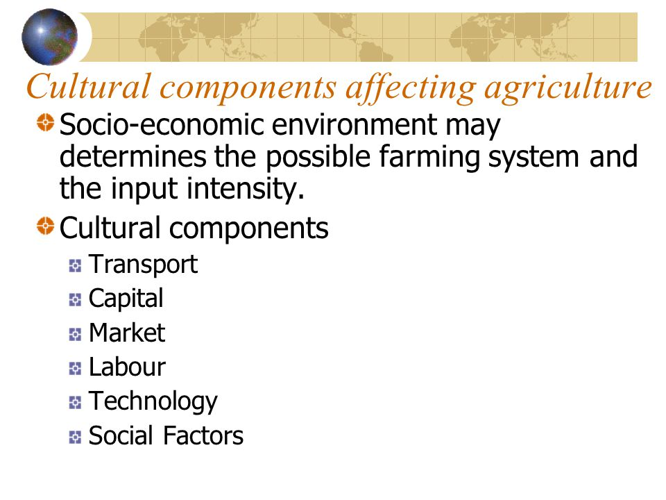 Cultural components affecting agriculture