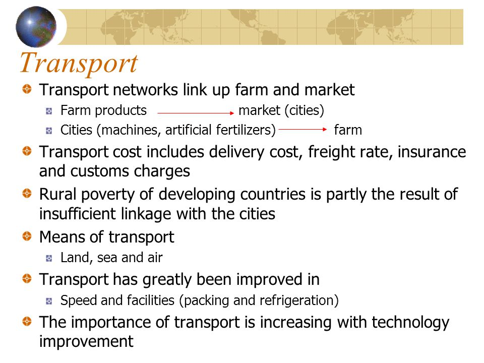 Transport Transport networks link up farm and market