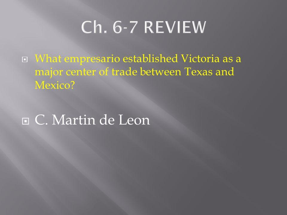 Ch. 6-7 REVIEW C. Martin de Leon