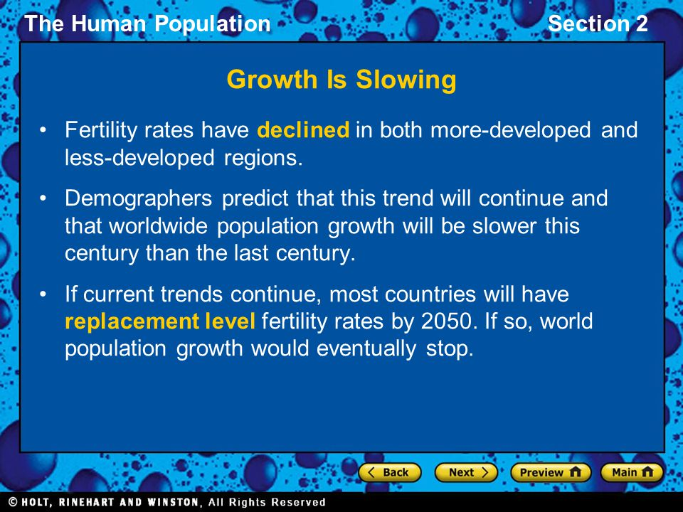 Growth Is Slowing Fertility rates have declined in both more-developed and less-developed regions.