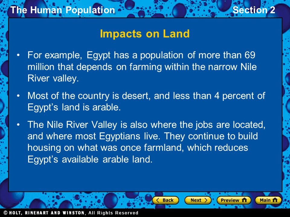 Impacts on Land For example, Egypt has a population of more than 69 million that depends on farming within the narrow Nile River valley.