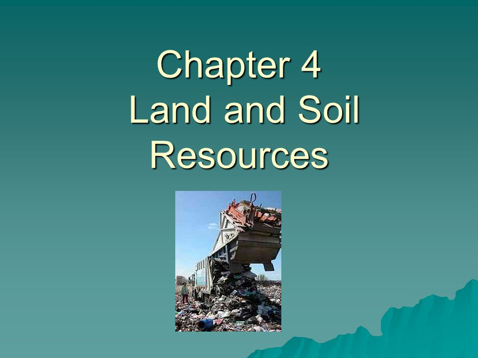 Chapter 4 Land and Soil Resources