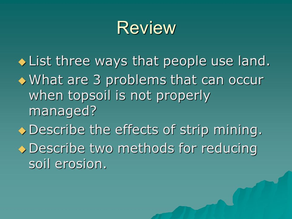Review List three ways that people use land.