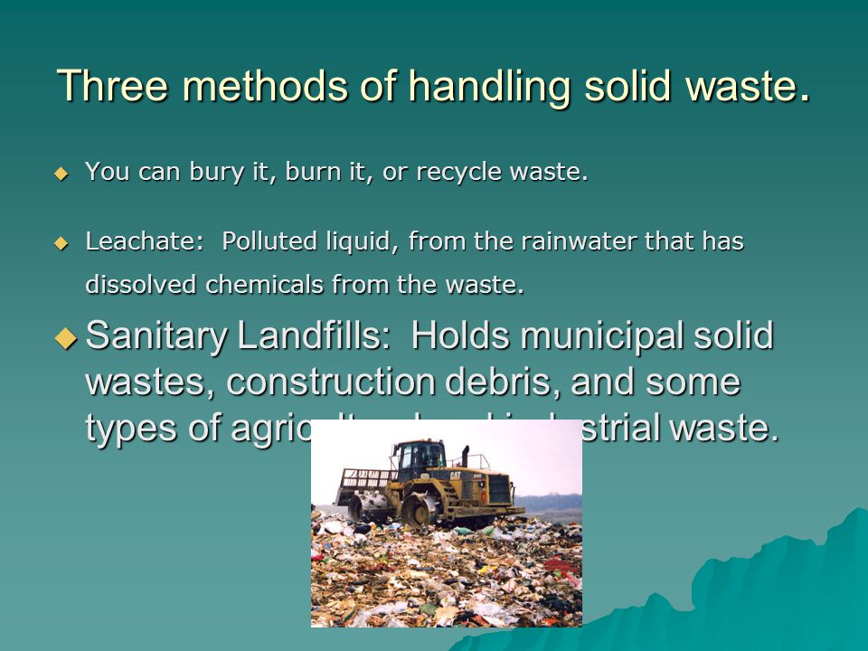 Three methods of handling solid waste.