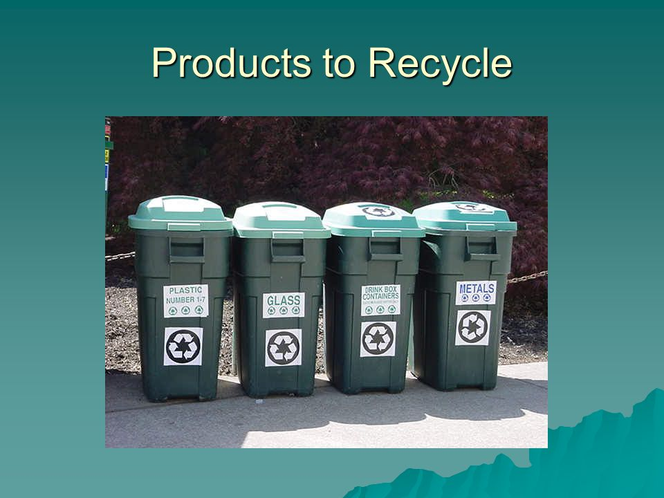 Products to Recycle