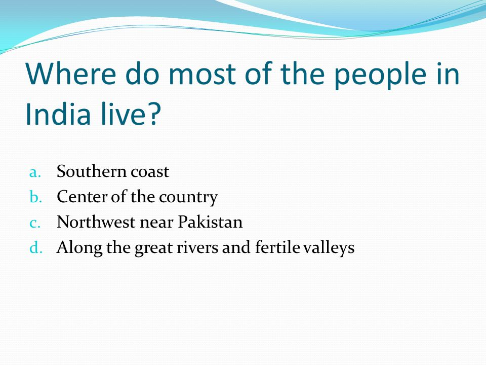 Where do most of the people in India live