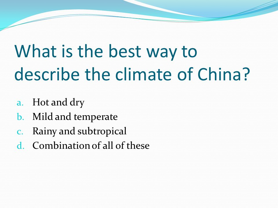 What is the best way to describe the climate of China