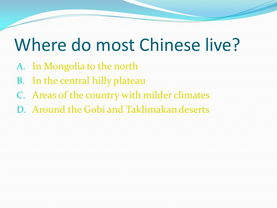 Where do most Chinese live