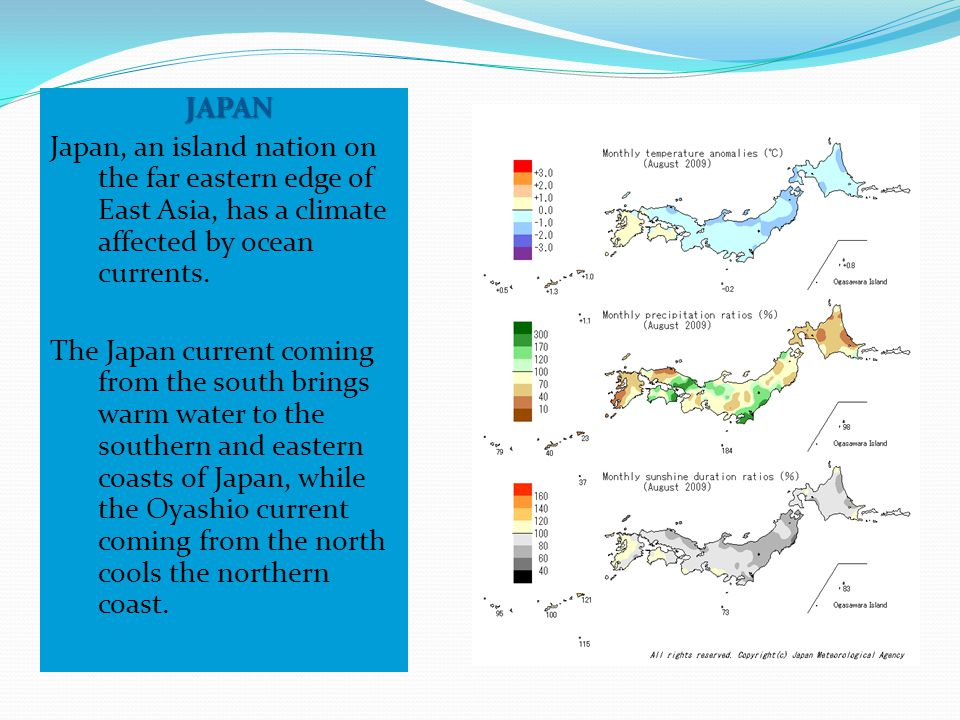 JAPAN Japan, an island nation on the far eastern edge of East Asia, has a climate affected by ocean currents.