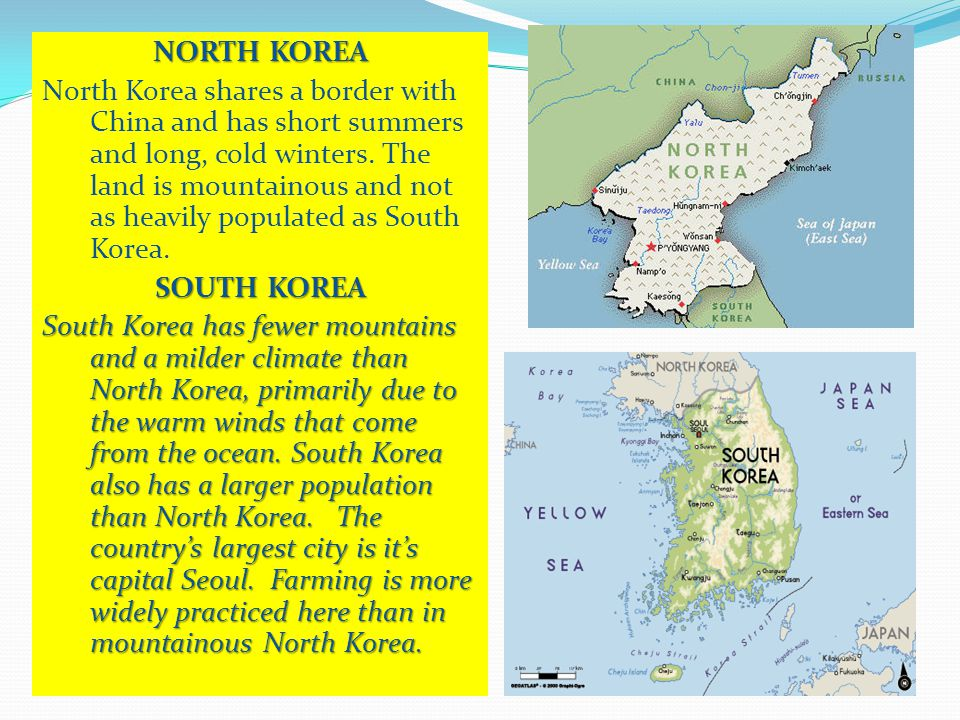 NORTH KOREA North Korea shares a border with China and has short summers and long, cold winters.