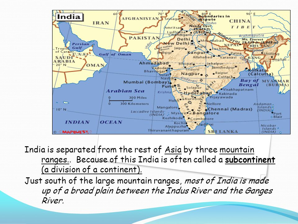 India is separated from the rest of Asia by three mountain ranges