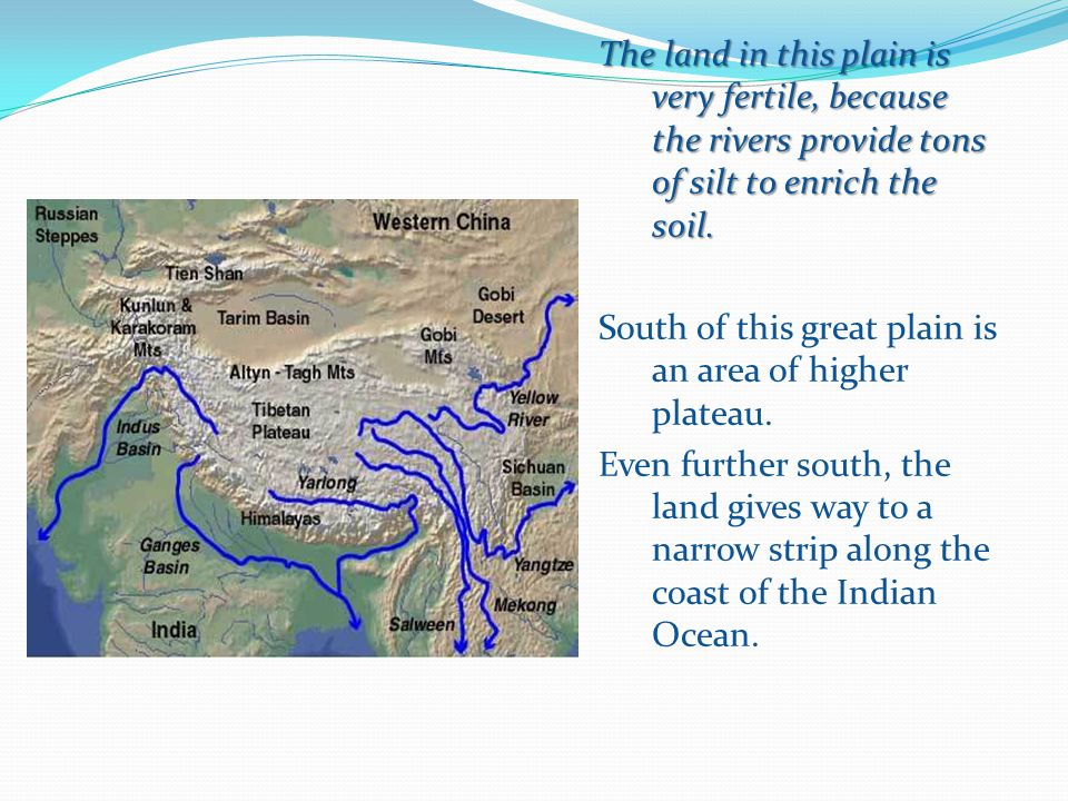 The land in this plain is very fertile, because the rivers provide tons of silt to enrich the soil.