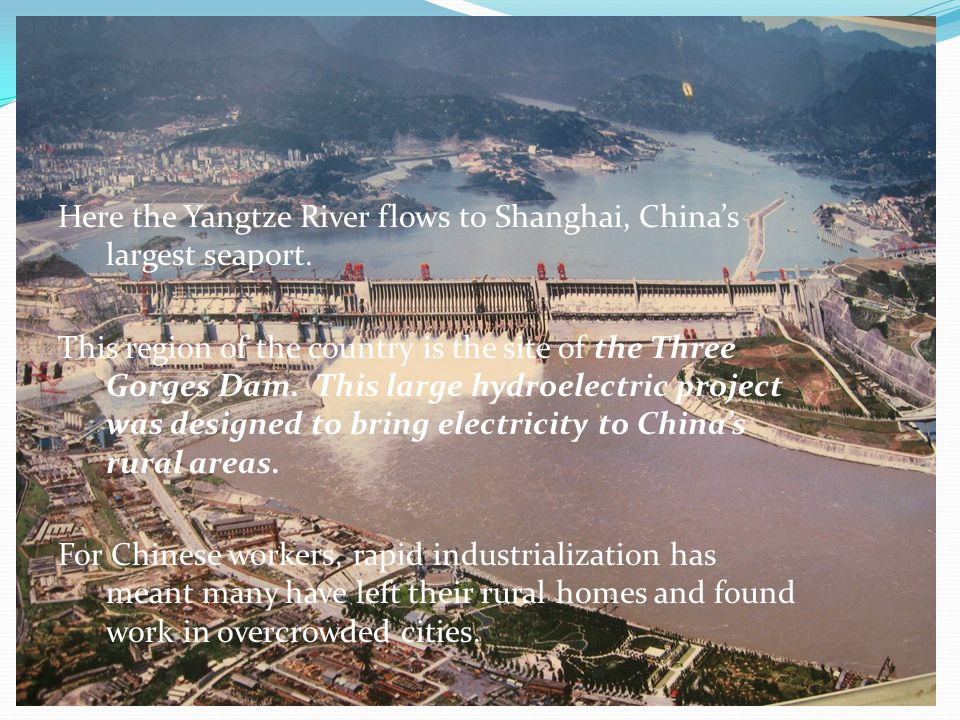 Here the Yangtze River flows to Shanghai, China's largest seaport