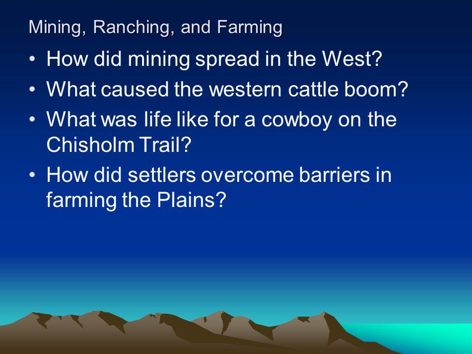 Mining, Ranching, and Farming