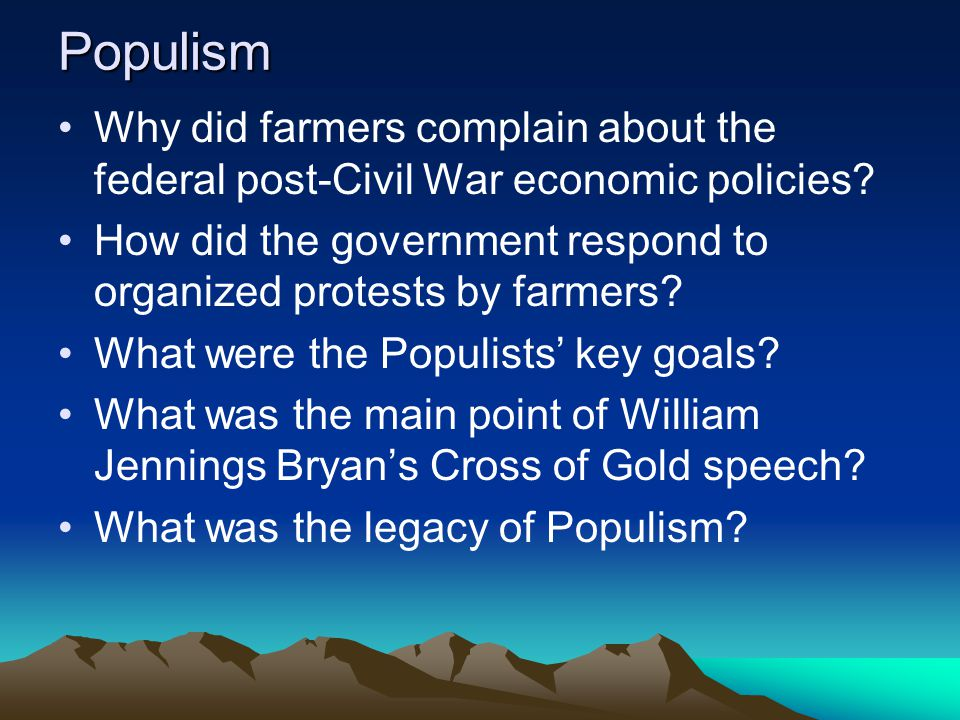Populism Why did farmers complain about the federal post-Civil War economic policies