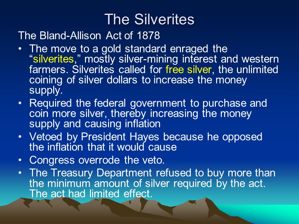 The Silverites The Bland-Allison Act of 1878
