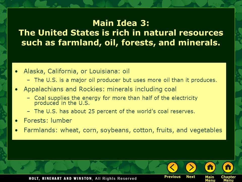 Main Idea 3: The United States is rich in natural resources such as farmland, oil, forests, and minerals.