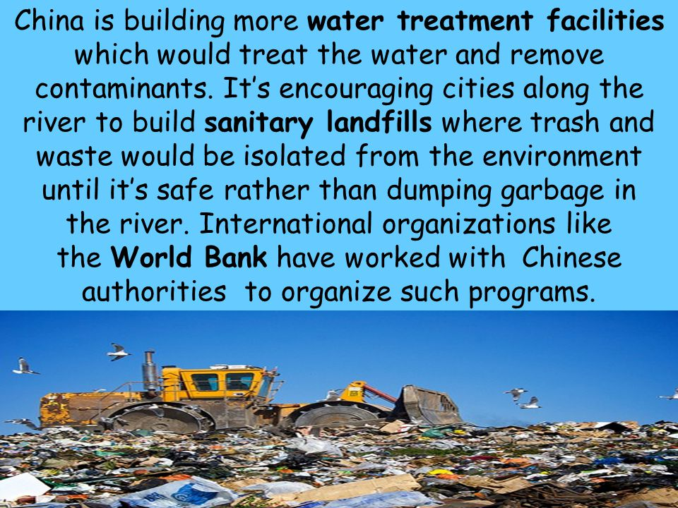 China is building more water treatment facilities which would treat the water and remove contaminants.