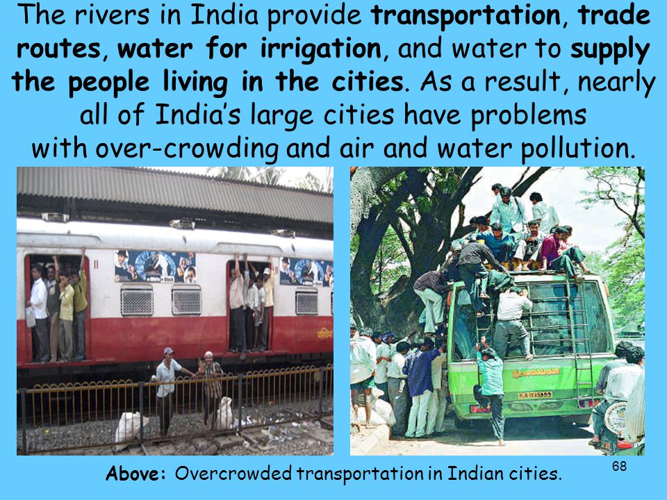 Above: Overcrowded transportation in Indian cities.