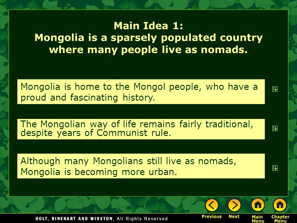Main Idea 1: Mongolia is a sparsely populated country where many people live as nomads.