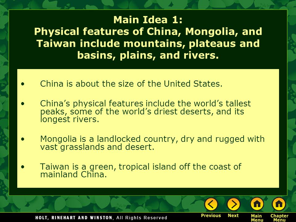 Main Idea 1: Physical features of China, Mongolia, and Taiwan include mountains, plateaus and basins, plains, and rivers.