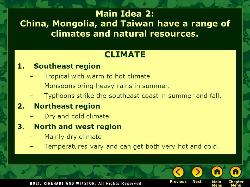 Main Idea 2: China, Mongolia, and Taiwan have a range of climates and natural resources.