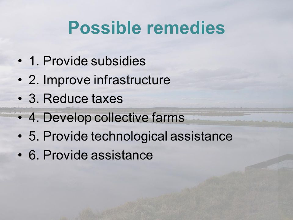Possible remedies 1. Provide subsidies 2. Improve infrastructure