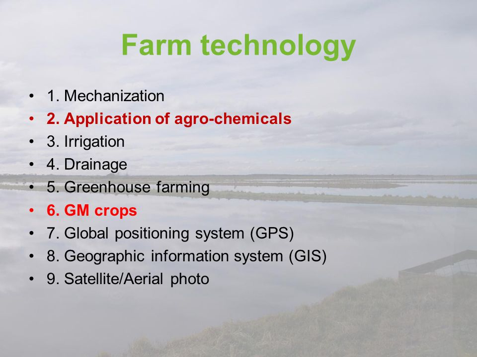 Farm technology 1. Mechanization 2. Application of agro-chemicals