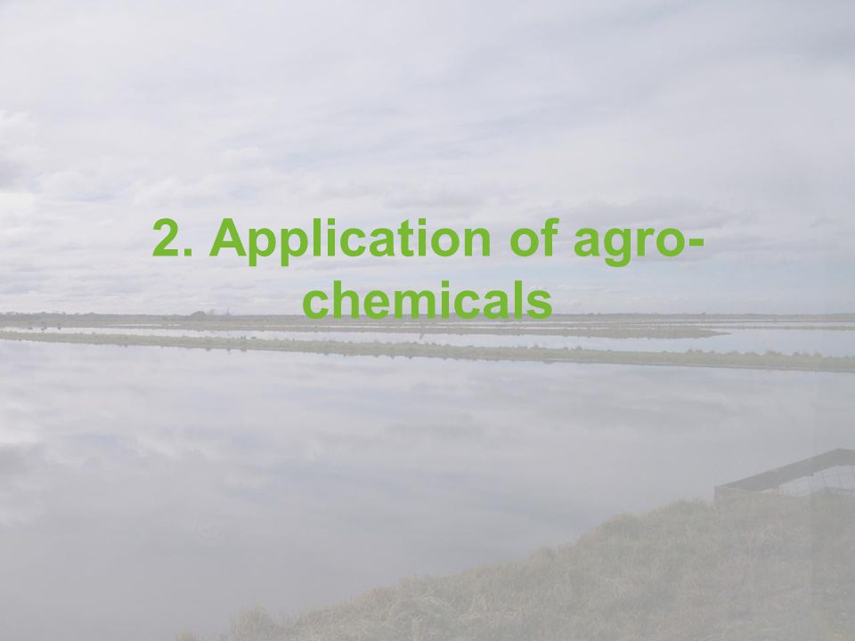 2. Application of agro-chemicals