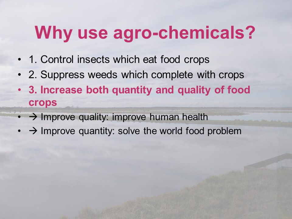 Why use agro-chemicals