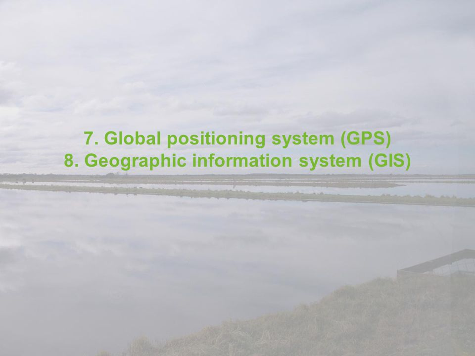 7. Global positioning system (GPS) 8