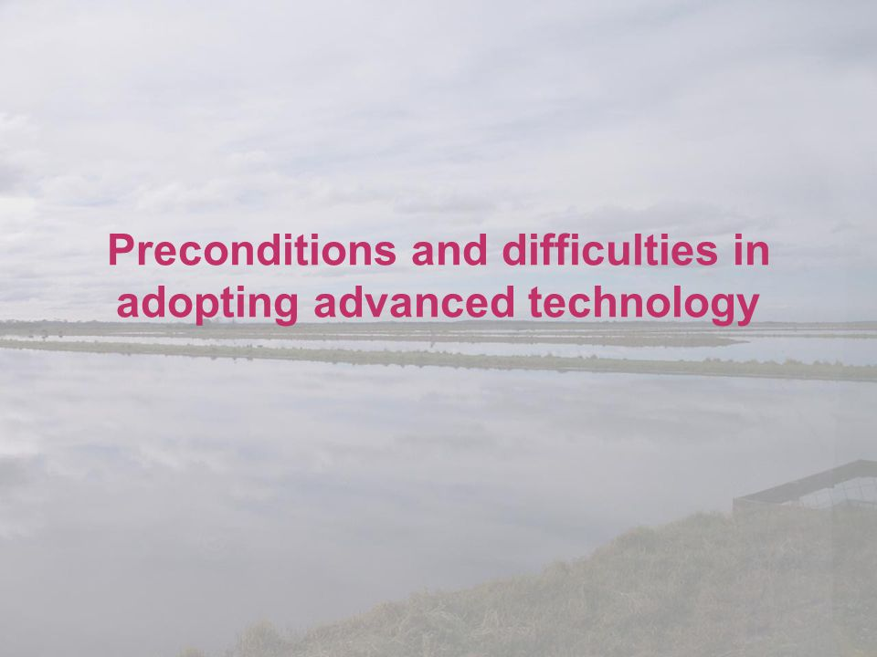 Preconditions and difficulties in adopting advanced technology