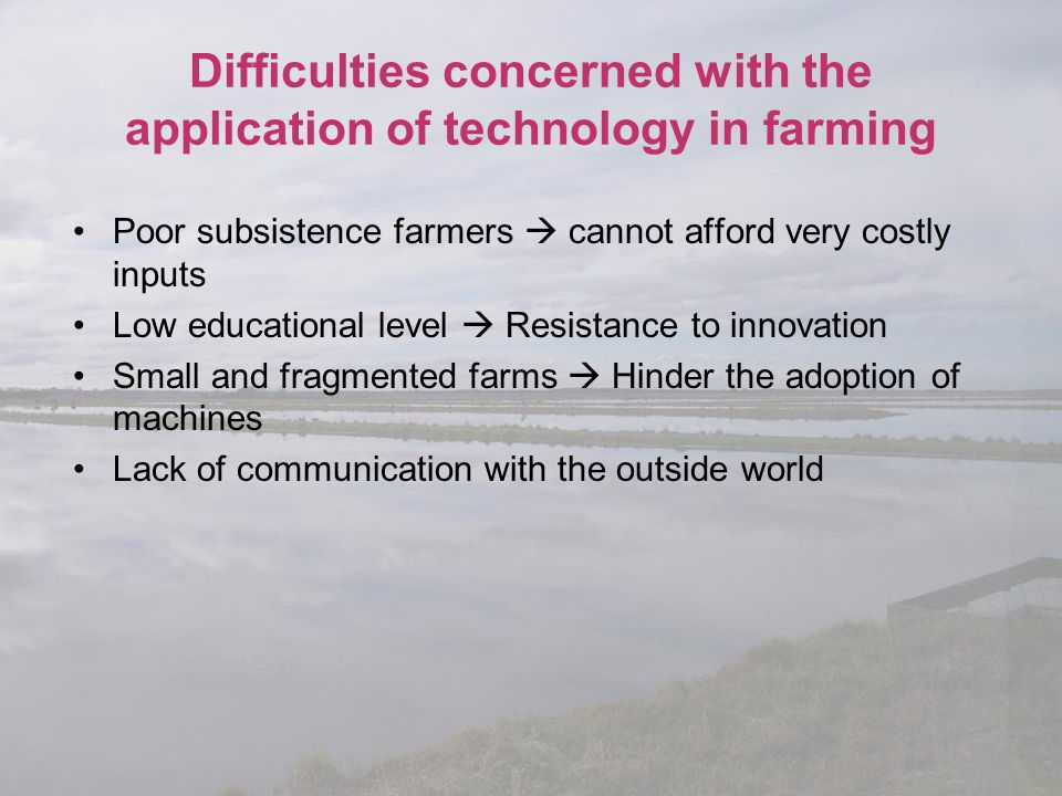Difficulties concerned with the application of technology in farming