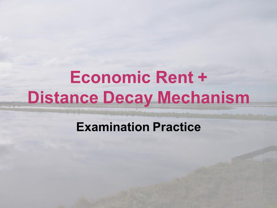 Economic Rent + Distance Decay Mechanism