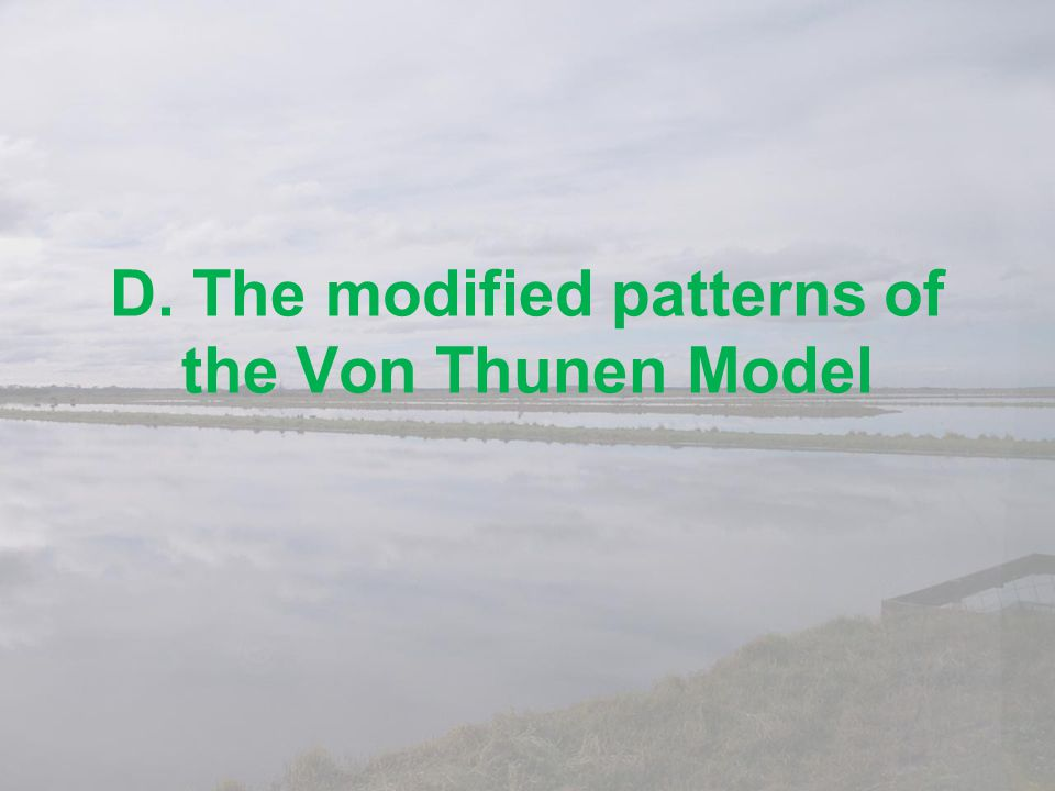 D. The modified patterns of the Von Thunen Model