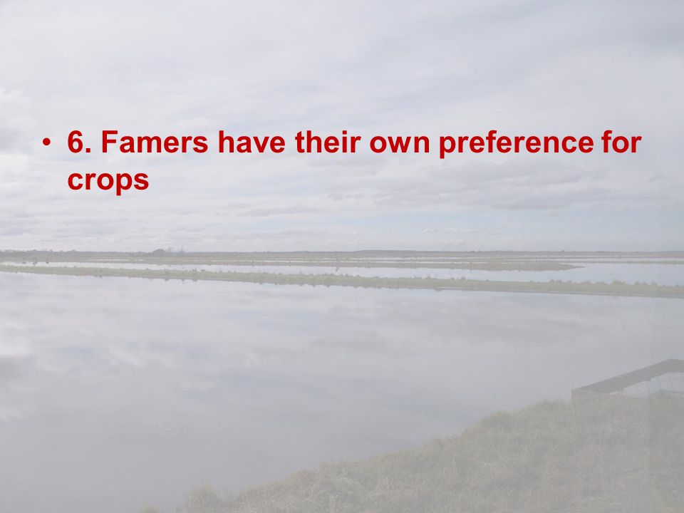 6. Famers have their own preference for crops