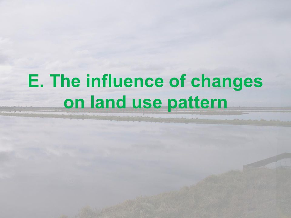 E. The influence of changes on land use pattern