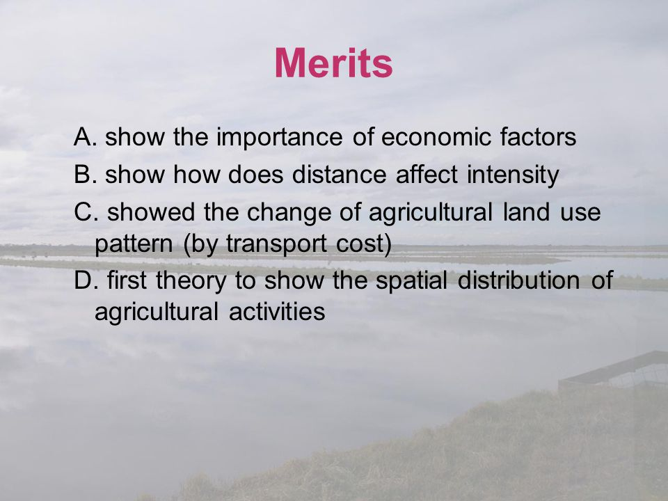 Merits A. show the importance of economic factors
