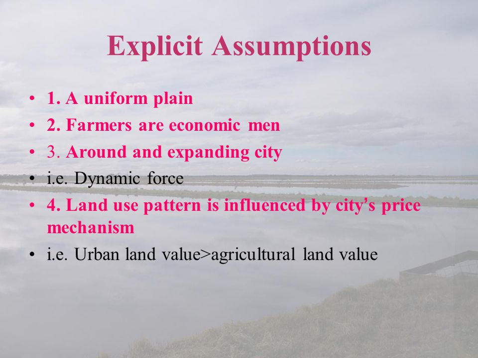 Explicit Assumptions 1. A uniform plain 2. Farmers are economic men