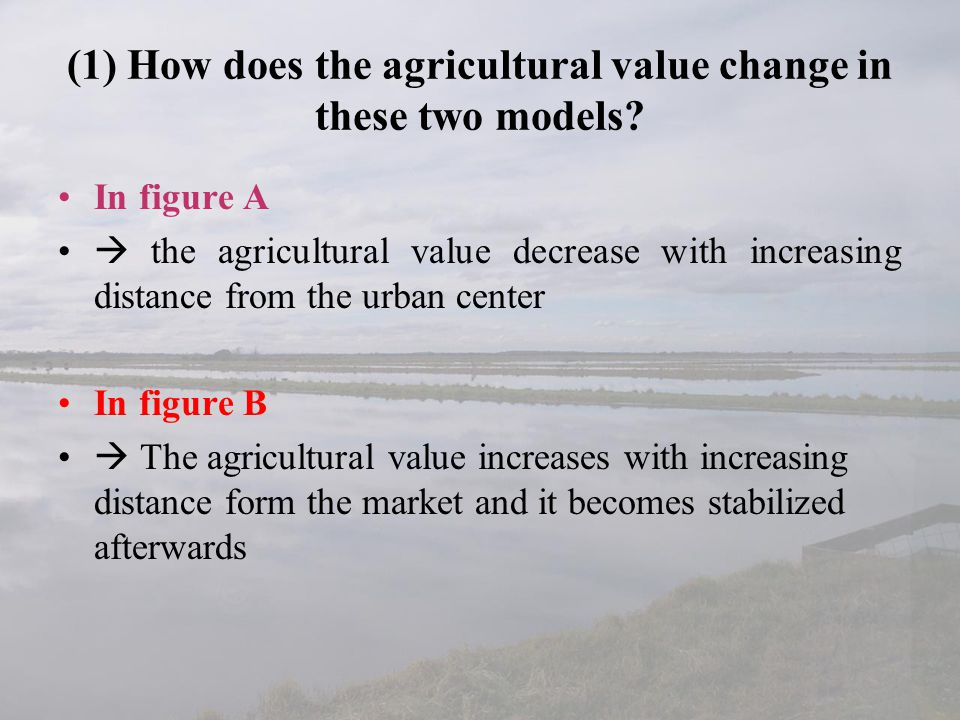 (1) How does the agricultural value change in these two models