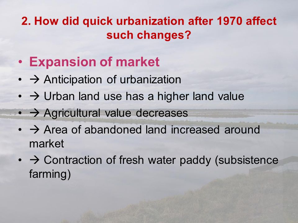 2. How did quick urbanization after 1970 affect such changes