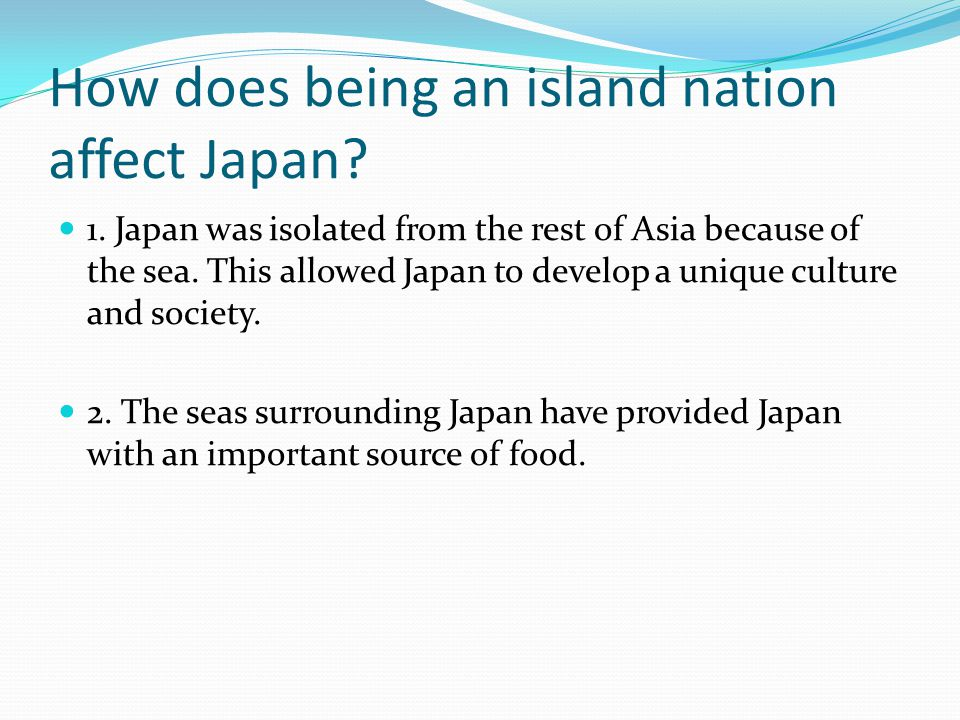 How does being an island nation affect Japan