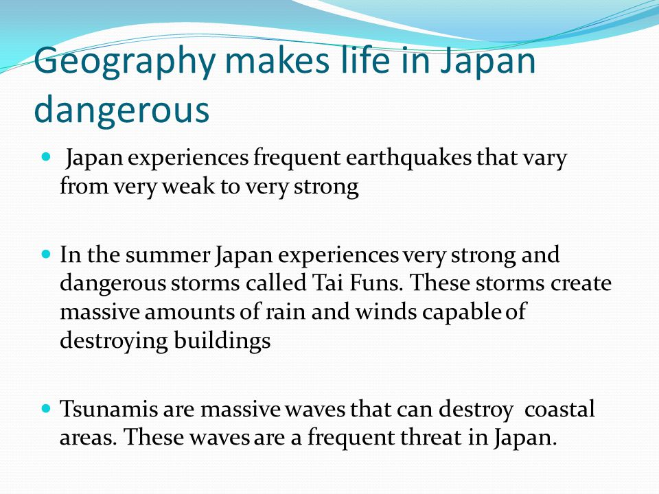 Geography makes life in Japan dangerous