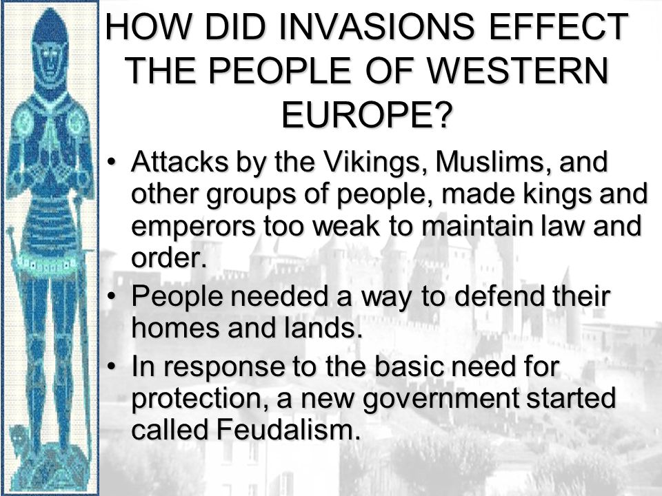 HOW DID INVASIONS EFFECT THE PEOPLE OF WESTERN EUROPE