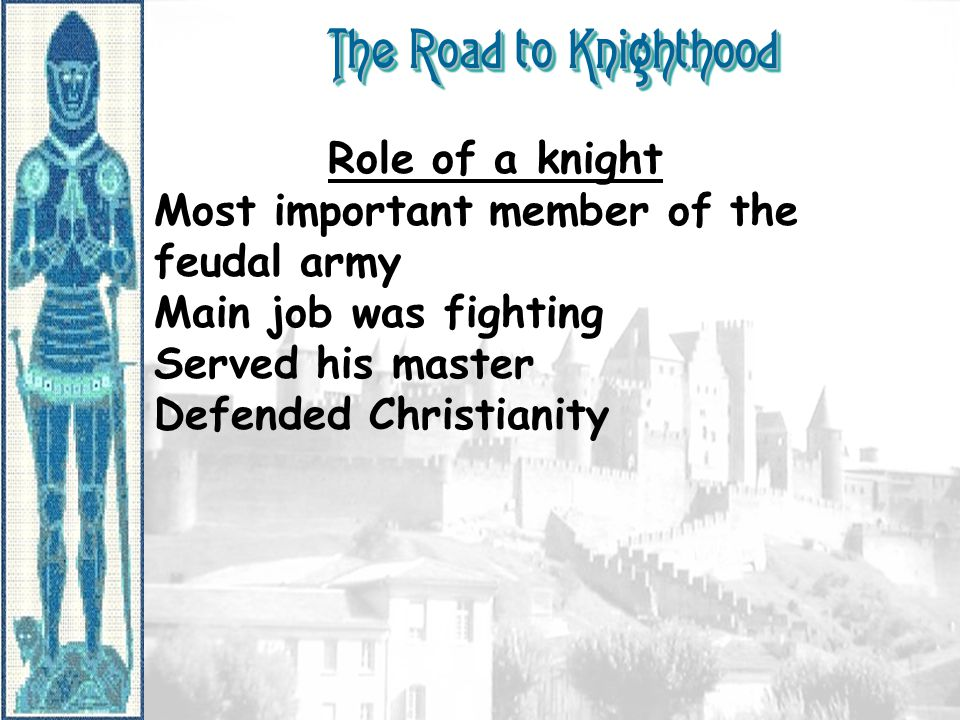 The Road to Knighthood Role of a knight