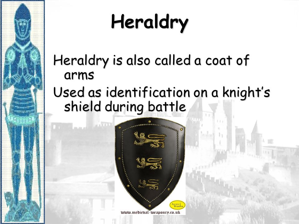 Heraldry Heraldry is also called a coat of arms