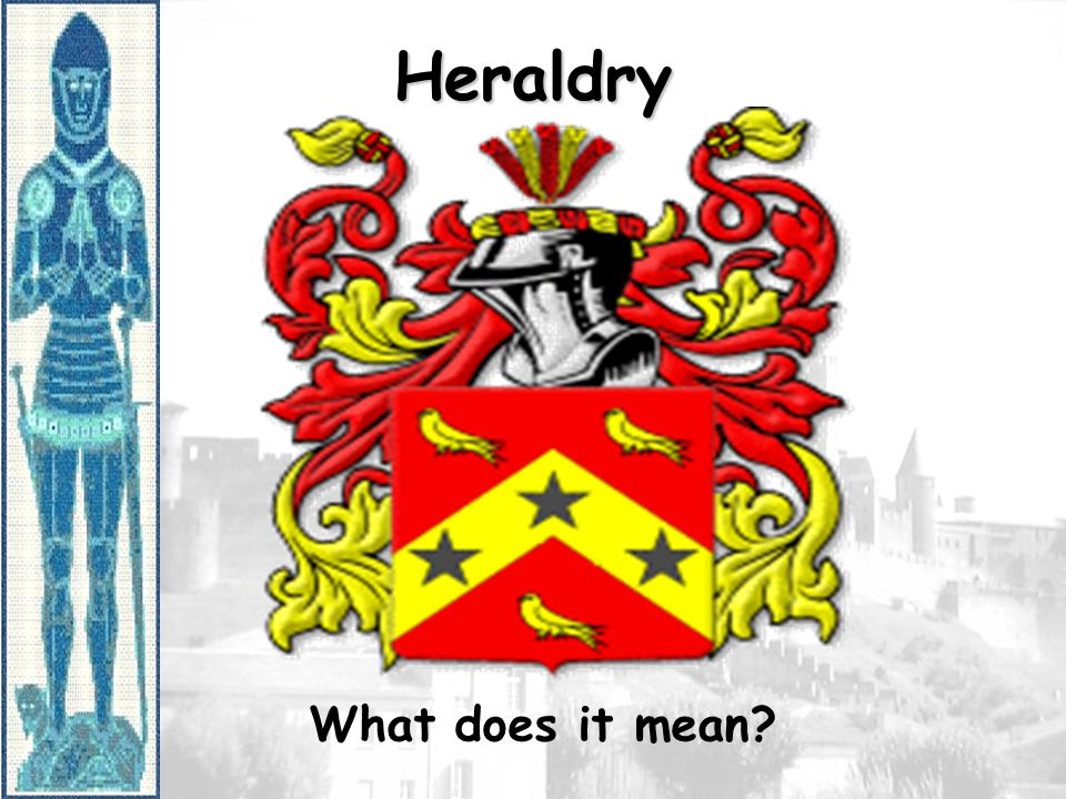 Heraldry What does it mean